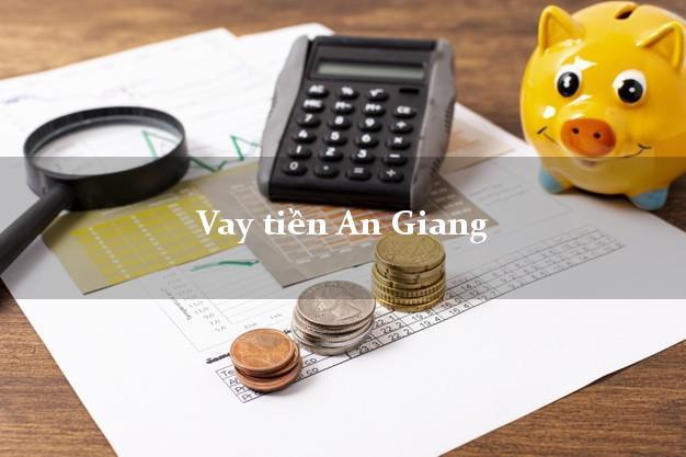 Vay tiền An Giang bằng CMND Online 0% Lãi Suất