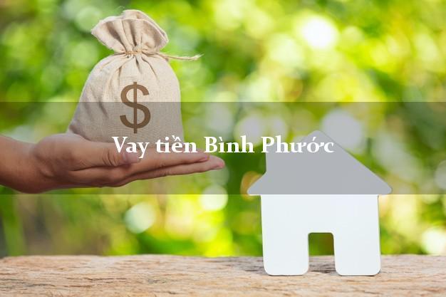 Vay tiền Bình Phước bằng CMND Online 0% Lãi Suất