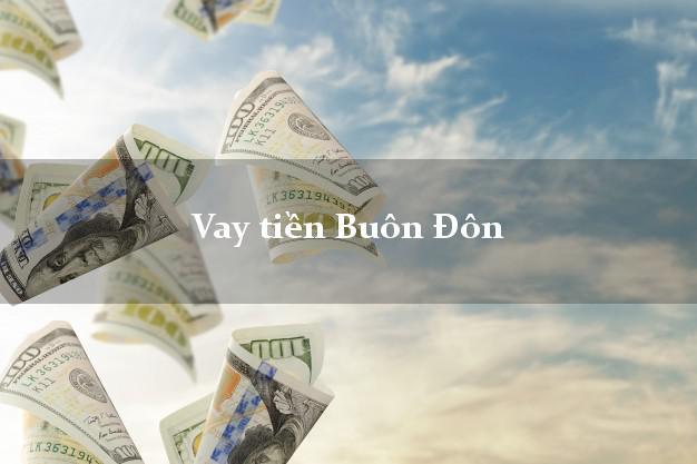 Vay tiền Buôn Đôn Đắk Lắk bằng CMND Online 0% Lãi Suất