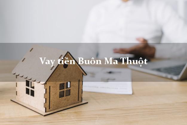 Vay tiền Buôn Ma Thuột Đắk Lắk bằng CMND Online 0% Lãi Suất
