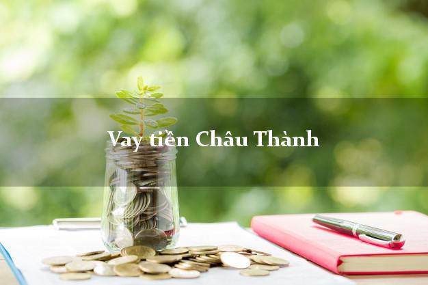 Vay tiền Châu Thành Kiên Giang bằng CMND Online 0% Lãi Suất