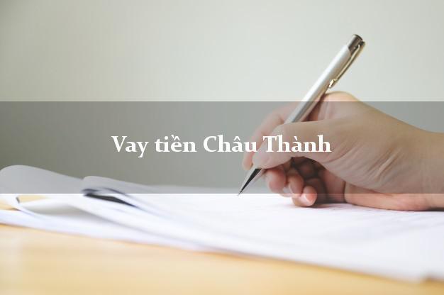 Vay tiền Châu Thành Long An bằng CMND Online 0% Lãi Suất