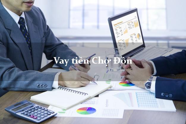 Vay tiền Chợ Đồn Bắc Kạn bằng CMND Online 0% Lãi Suất