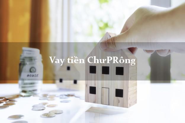 Vay tiền ChưPRông Gia Lai bằng CMND Online 0% Lãi Suất