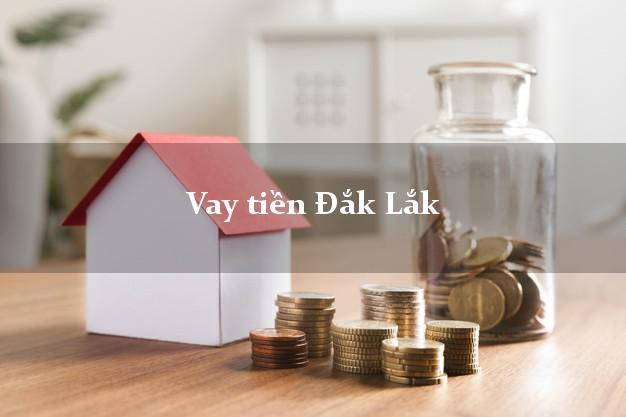 Vay tiền Đắk Lắk bằng CMND Online 0% Lãi Suất