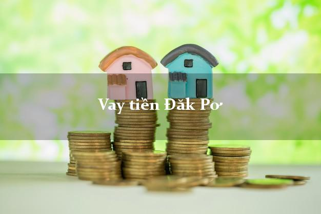 Vay tiền Đăk Pơ Gia Lai bằng CMND Online 0% Lãi Suất