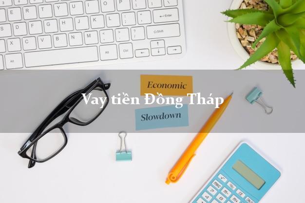 Vay tiền Đồng Tháp bằng CMND Online 0% Lãi Suất