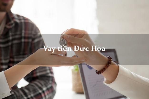 Vay tiền Đức Hòa Long An bằng CMND Online 0% Lãi Suất