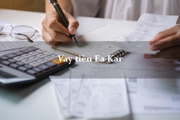 Vay tiền Ea Kar Đắk Lắk bằng CMND Online 0% Lãi Suất