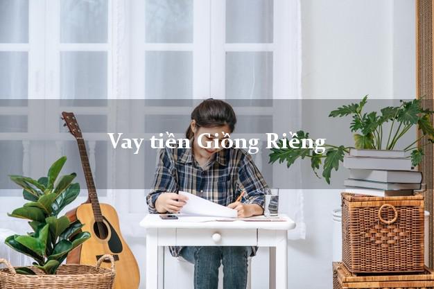 Vay tiền Giồng Riềng Kiên Giang bằng CMND Online 0% Lãi Suất