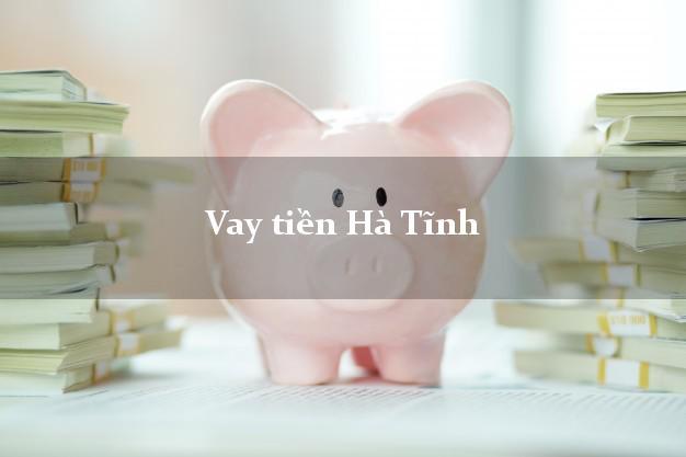 Vay tiền Hà Tĩnh bằng CMND Online 0% Lãi Suất