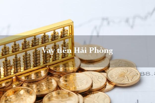 Vay tiền Hải Phòng bằng CMND Online 0% Lãi Suất