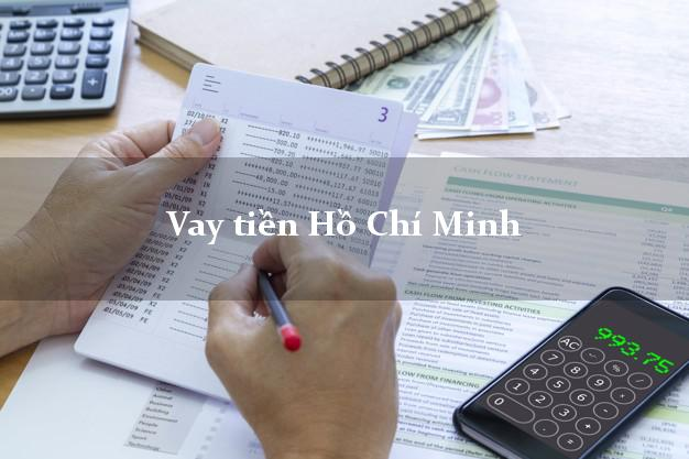 Vay tiền Hồ Chí Minh bằng CMND Online 0% Lãi Suất