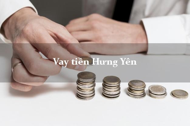 Vay tiền Hưng Yên bằng CMND Online 0% Lãi Suất