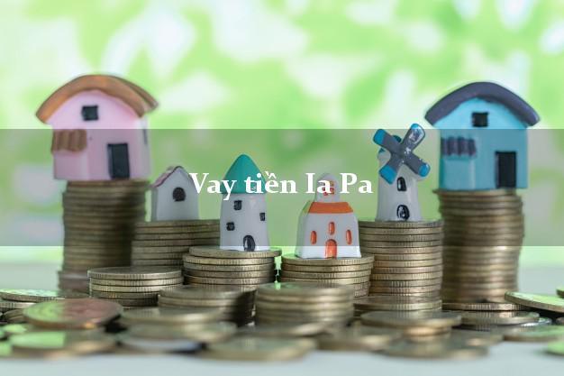 Vay tiền Ia Pa Gia Lai bằng CMND Online 0% Lãi Suất