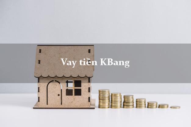 Vay tiền KBang Gia Lai bằng CMND Online 0% Lãi Suất