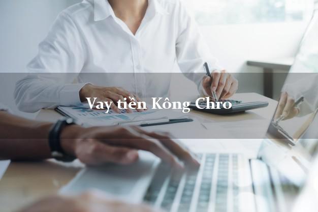Vay tiền Kông Chro Gia Lai bằng CMND Online 0% Lãi Suất