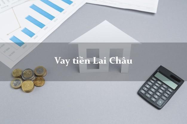 Vay tiền Lai Châu bằng CMND Online 0% Lãi Suất