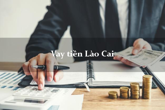 Vay tiền Lào Cai bằng CMND Online 0% Lãi Suất