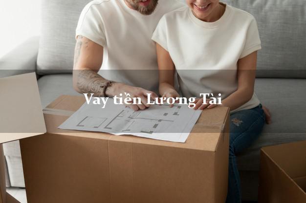 Vay tiền Lương Tài Bắc Ninh bằng CMND Online 0% Lãi Suất