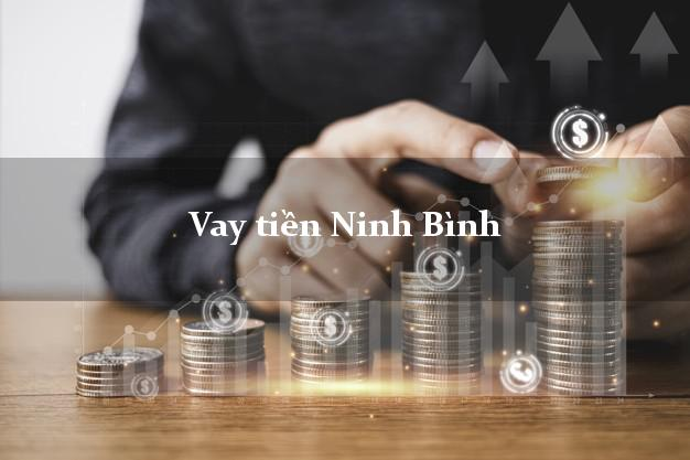 Vay tiền Ninh Bình bằng CMND Online 0% Lãi Suất