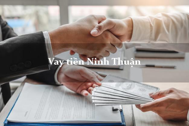 Vay tiền Ninh Thuận bằng CMND Online 0% Lãi Suất