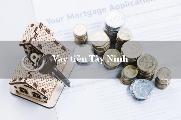 Vay tiền Tây Ninh bằng CMND Online 0% Lãi Suất