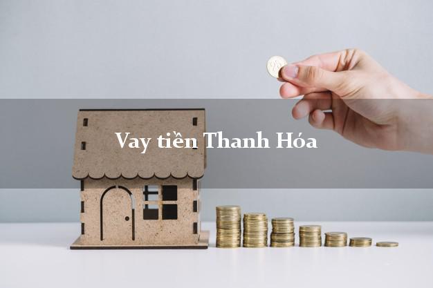 Vay tiền Thanh Hóa bằng CMND Online 0% Lãi Suất