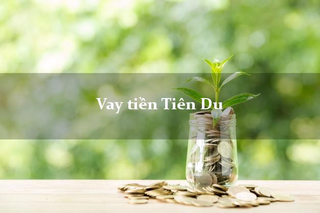 Vay tiền Tiên Du Bắc Ninh bằng CMND Online 0% Lãi Suất