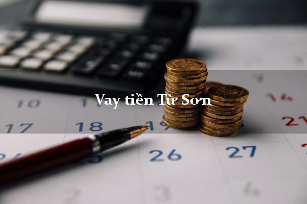 Vay tiền Từ Sơn Bắc Ninh bằng CMND Online 0% Lãi Suất