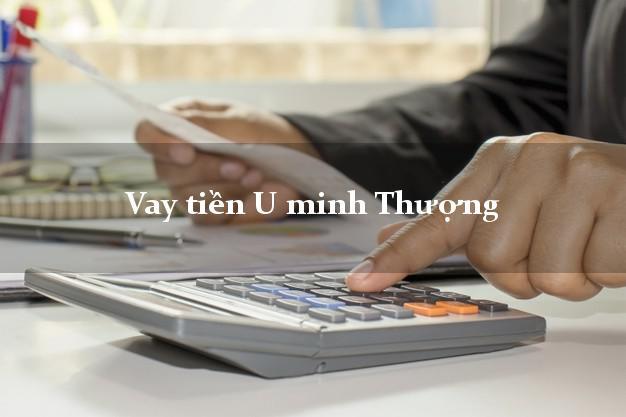 Vay tiền U minh Thượng Kiên Giang bằng CMND Online 0% Lãi Suất