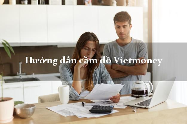 Hướng dẫn cầm đồ Vietmoney lãi suất thấp