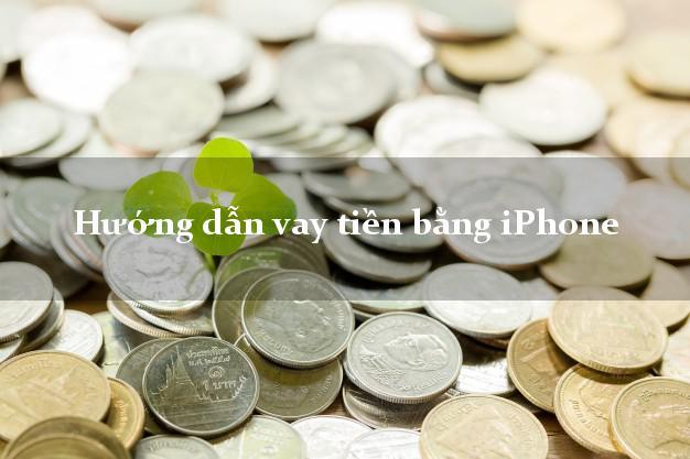 Hướng dẫn vay tiền bằng iPhone an toàn