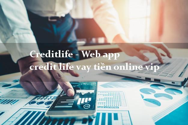 Creditlife - Web app credit life vay tiền online vip lấy liền trong ngày