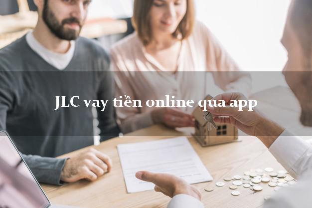 JLC vay tiền online qua app không gặp mặt