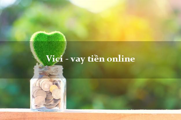 Vici - vay tiền online không gặp mặt