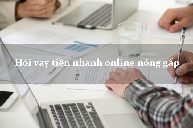 Hỏi vay tiền nhanh online nóng gấp duyệt tự động 24h