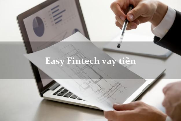 Easy Fintech vay tiền trả góp bằng giấy tờ photo