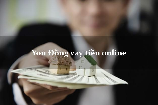 You Đồng vay tiền online bằng chứng minh thư