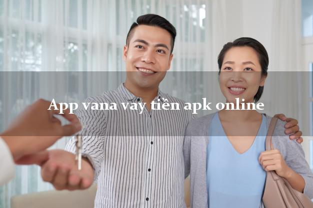 App vana vay tiền apk online nóng gấp toàn quốc
