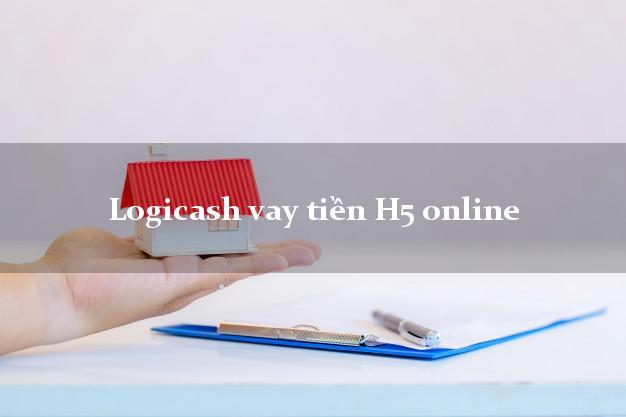 Logicash vay tiền H5 online từ 18 tuổi